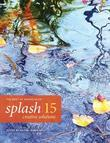 Splash 15 - Creative Solutions: The Best of Watercolor