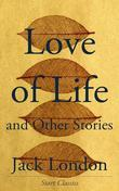 Love of Life: And Other Stories