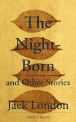 The Night-Born: And Other Stories