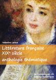 Littérature française XIXe siècle — Anthologie thématique