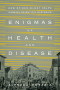 Enigmas of Health and Disease: How Epidemiology Helps Unravel Scientific Mysteries