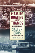 Pleasure Boating on the Thames: A History of Salter Bros 1858-2010