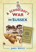 A Schoolboy's War in Sussex