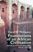 Foundations of an African Civilisation: Aksum and the northern Horn, 1000 BC - AD 1300