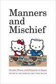 Manners and Mischief: Gender, Power, and Etiquette in Japan