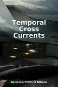 Temporal Cross Currents