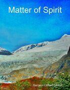 Matter of Spirit