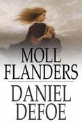 Moll Flanders: The Fortunes and Misfortunes of the Famous Moll Flanders