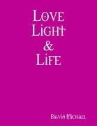 Love Light & Life