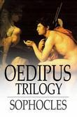 Oedipus Trilogy: Oedipus the King, Oedipus at Colonus & Antigone