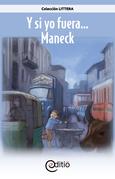 Y si yo fuera…Maneck (Tamaño de imagen fijo)