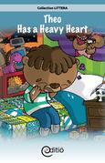 Theo Has a Heavy Heart
