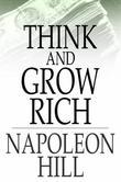 Think and Grow Rich: Original 1937 Edition