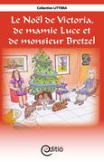 Le Noël de Victoria, de Mamie Luce et de Monsieur Bretzel