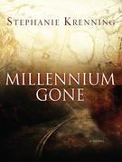 MILLENNIUM GONE: A Novel