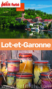 Lot-et-Garonne 2014-2015 Petit Futé (avec cartes, photos + avis des lecteurs)