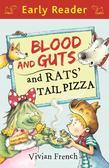 Blood and Guts and Rats' Tail Pizza (Early Reader)