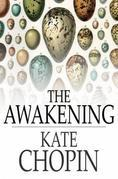 The Awakening: And Selected Short Stories