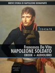 Breve storia di Napoleone Bonaparte vol. 1 (ebook + audiolibro)
