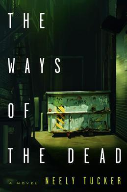 The Ways of the Dead: A Novel