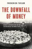 The Downfall of Money: Germany¿s Hyperinflation and the Destruction of the Middle Class