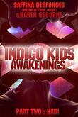 Indigo Kids: Awakenings (Part Two - HADI)