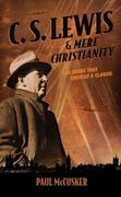 C. S. Lewis & Mere Christianity: The Crisis That Created a Classic