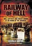 Railway of Hell: A Japanese POW's Account of War, Capture and Forced Labour