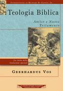 Teologia biblica - Antico e Nuovo Testamento