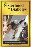 The Sisterhood of Diabetes: Facing Challenges & Living Dreams