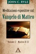 Meditazioni espositive sul Vangelo di Matteo (vol. 2 - Mt 8-13)