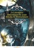 Les aventures fantastiques du jeune Antoine de Montplaisant