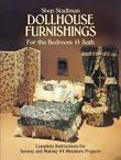 Dollhouse Furnishings for the Bedroom and Bath: Complete Instructions for Sewing and Making 44 Miniature Projects