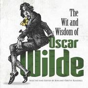 The Wit and Wisdom of Oscar Wilde
