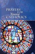 Prayers for Young Catholics