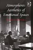 Atmospheres: Aesthetics of Emotional Spaces