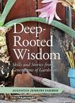 Deep-Rooted Wisdom: Stories and Skills from Generations of Gardeners