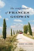 The Confessions of Frances Godwin: A Novel