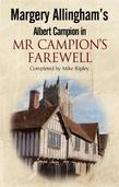 Margery Allingham's Mr Campion's Farewell: The return of Albert Campion completed by Mike Ripley