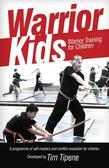 Warrior Kids: Warrior Training for Children: a programme of self-mastery and conflict resolution for our children
