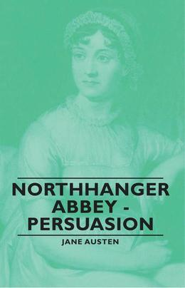 Northhanger Abbey - Persuasion