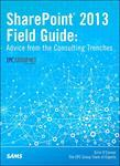 Errin O'Connor - SharePoint 2013 Field Guide: Advice from the Consulting Trenches