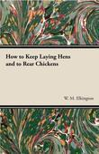 How to Keep Laying Hens and to Rear Chickens