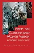 Feminism and Contemporary Women Writers: Rethinking Subjectivity