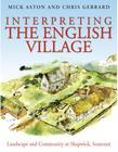Interpreting the English Village: Landscape and Community at Shapwick, Somerset