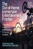 The Out-of-Home Immersive Entertainment Frontier: Expanding Interactive Boundaries in Leisure Facilities