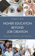 Higher Education beyond Job Creation: Universities, Citizenship, and Community