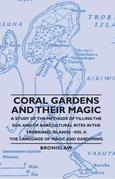 Coral Gardens And Their Magic - A Study Of The Methods Of Tilling The Soil And Of Agricultural Rites In The Trobriand Islands - Vol Ii: The Language O