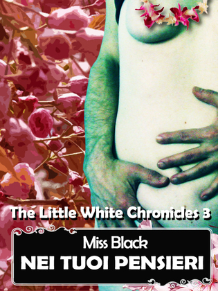 Nei tuoi pensieri - The Little White Chronicles 3