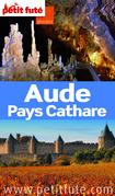 Aude - Pays Cathare 2014-2015 Petit Futé (avec cartes, photos + avis des lecteurs)